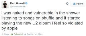 """""""Nackt und verwundbar"""" fühlte sich dieser Twitter-Nutzer, als ihn Apples Musikdienst iTunes plötzlich unter der Dusche mit Songs von U2 """"überrascht"""" hat, die er niemals haben und hören wollte."""
